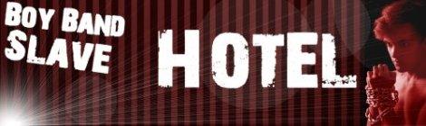 Boy Band Slave 1 Hotel Header