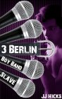 Boy Band Slave: Book 3 - Berlin