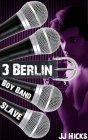 Boy Band Slave: Book 3 - Berlin